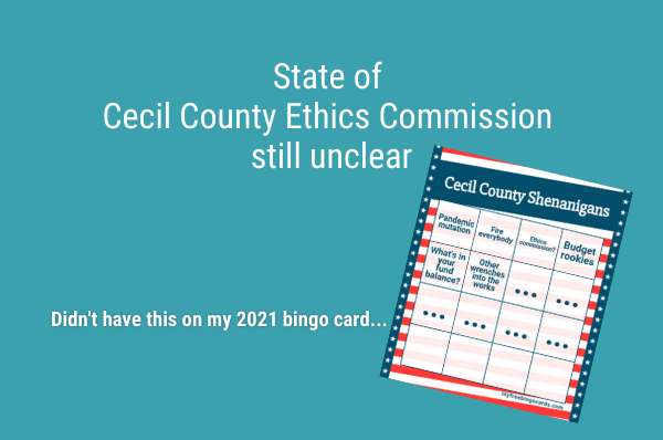 State of Cecil County Ethics Commission still unclear